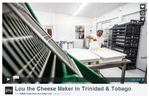 Lou the Cheese Maker in Trinidad &Tobago