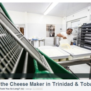 Lou the Cheese Maker in Trinidad & Tobago