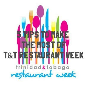 5 Tips to Make the Most of Trinidad & Tobago Restaurant Week